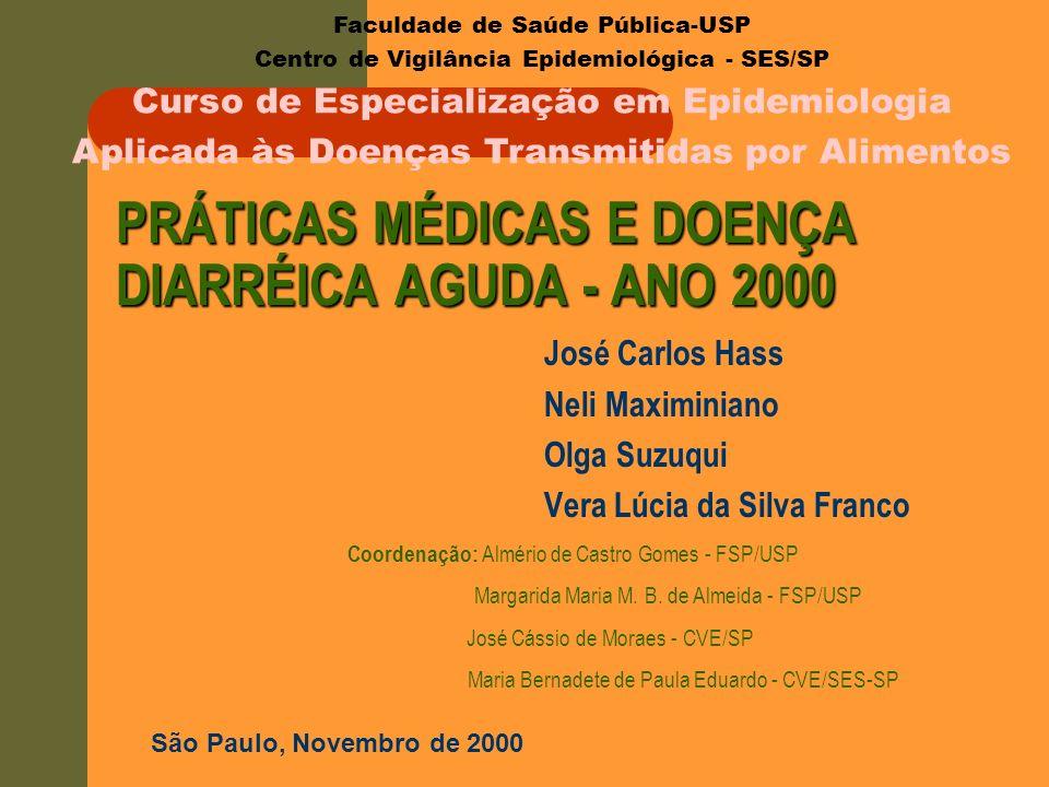 PRÁTICAS MÉDICAS E DOENÇA DIARRÉICA AGUDA - ANO 2000