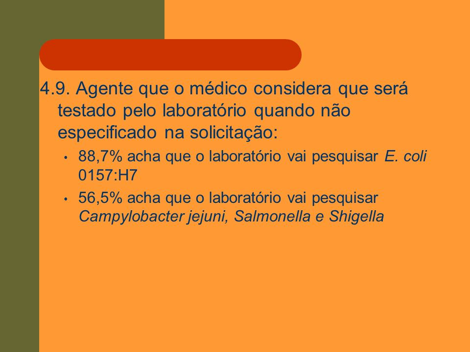 4.9. Agente que o médico considera que será testado pelo laboratório quando não especificado na solicitação: