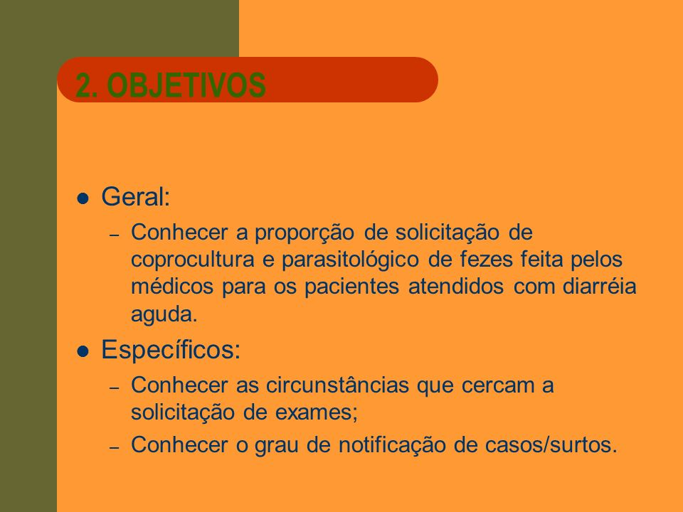 2. OBJETIVOS Geral: Específicos: