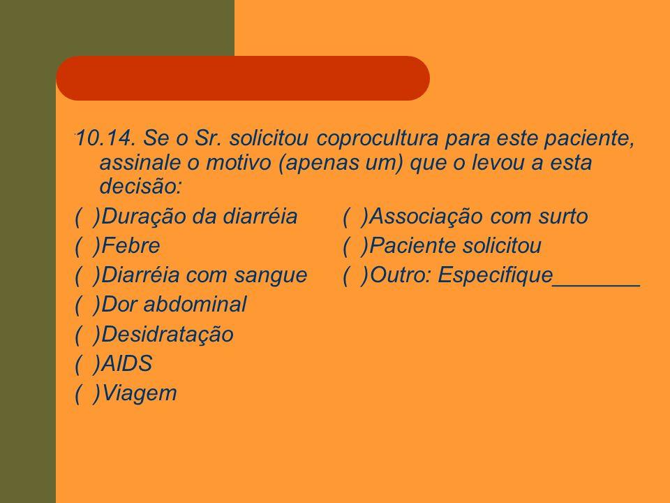 ( )Duração da diarréia ( )Associação com surto