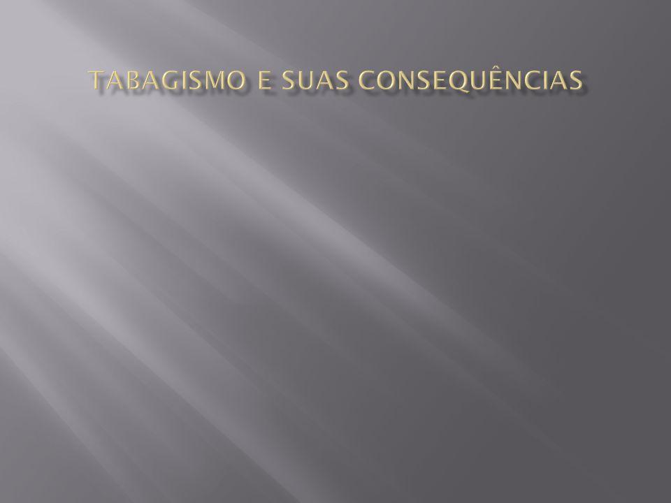 TABAGISMO E SUAS CONSEQUÊNCIAS