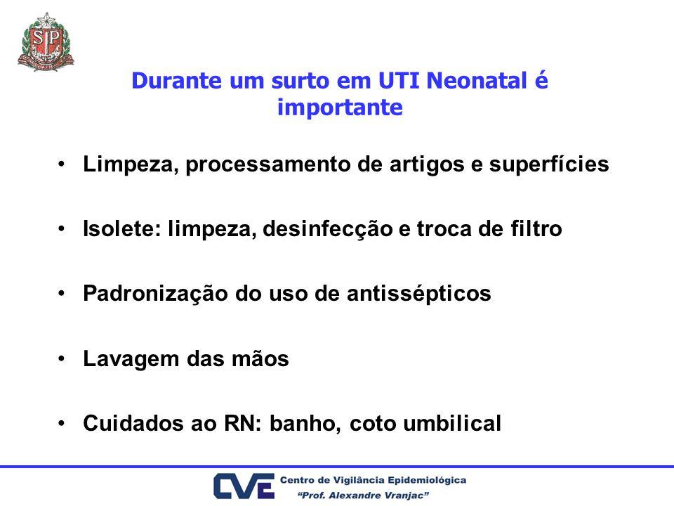 Durante um surto em UTI Neonatal é importante