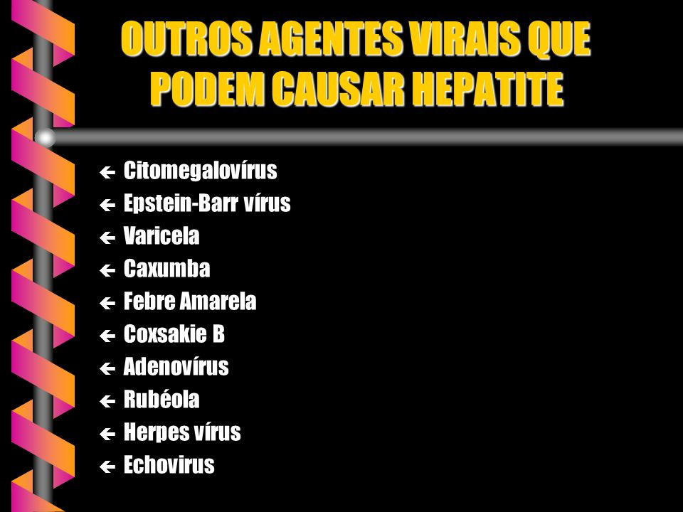 OUTROS AGENTES VIRAIS QUE PODEM CAUSAR HEPATITE