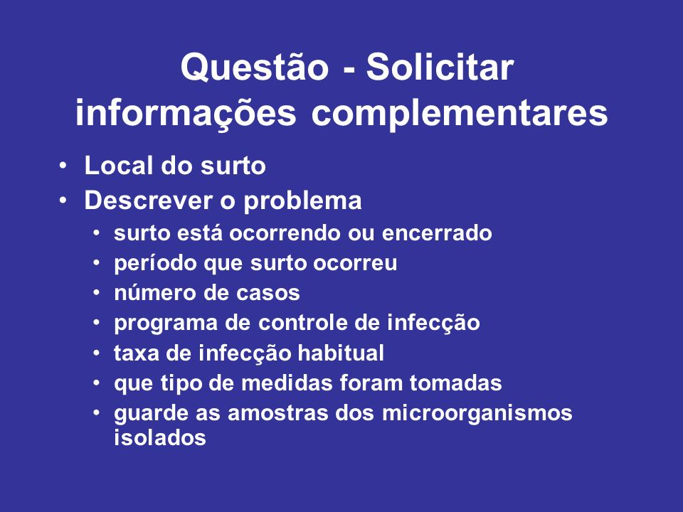 Questão - Solicitar informações complementares