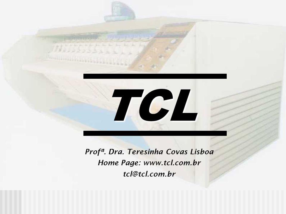 Profª. Dra. Teresinha Covas Lisboa Home Page: www.tcl.com.br