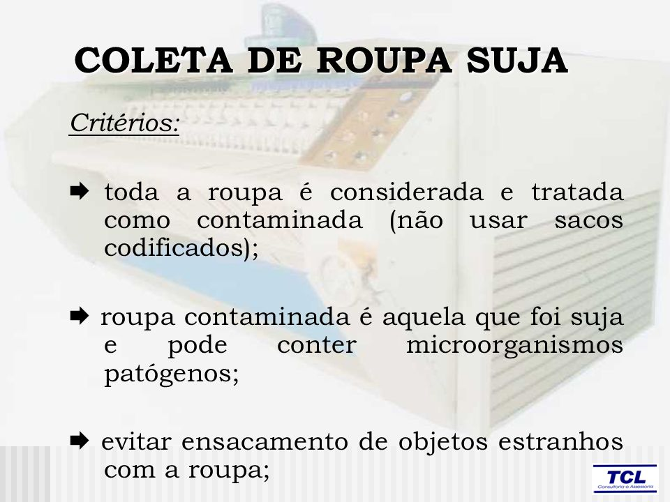 COLETA DE ROUPA SUJA Critérios: