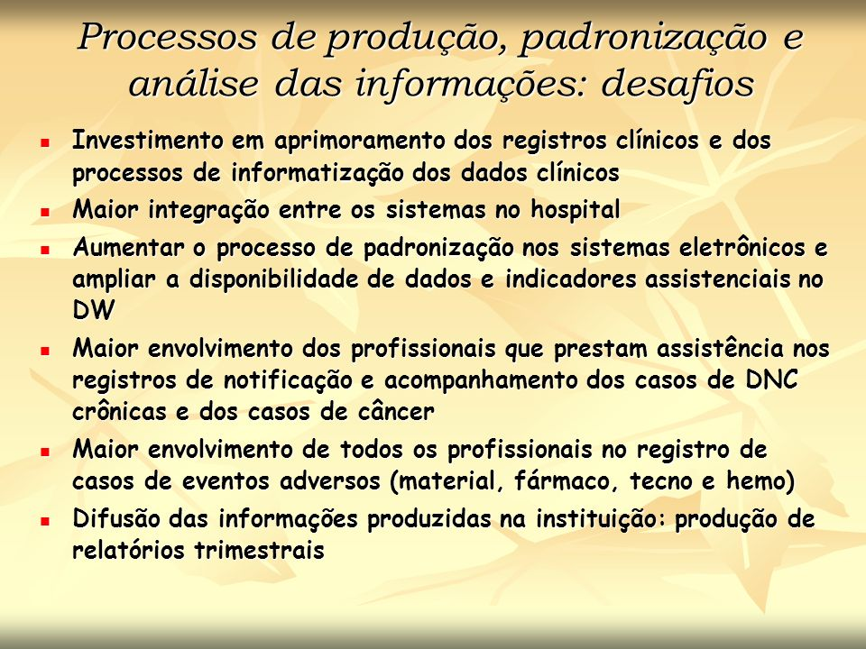 Processos de produção, padronização e análise das informações: desafios