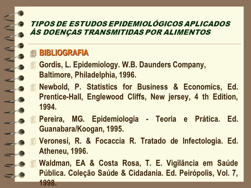 Veronesi, R. & Focaccia R. Tratado de Infectologia. Ed. Atheneu, 1996.