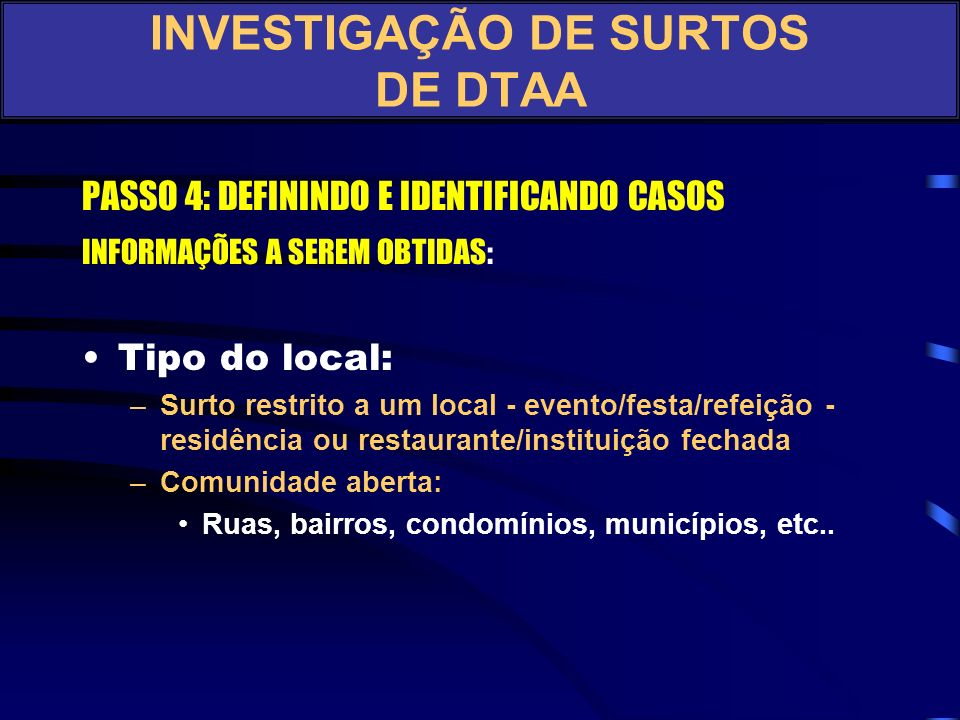 INVESTIGAÇÃO DE SURTOS DE DTAA