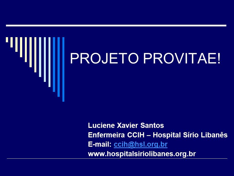 PROJETO PROVITAE! Luciene Xavier Santos