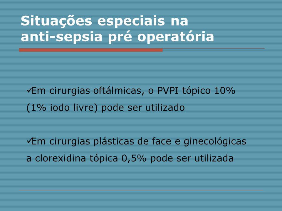 Situações especiais na anti-sepsia pré operatória