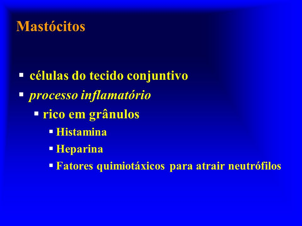 Mastócitos células do tecido conjuntivo processo inflamatório