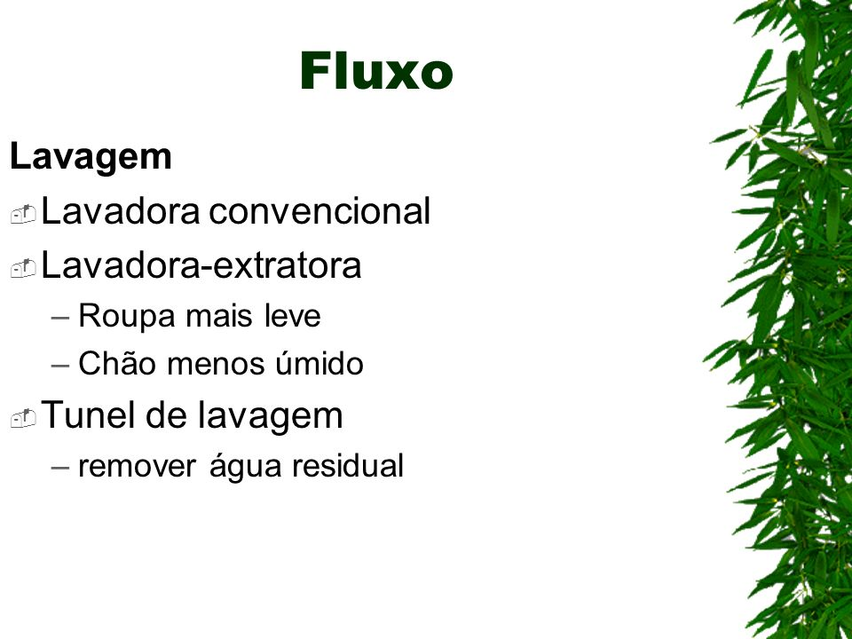Fluxo Lavagem Lavadora convencional Lavadora-extratora