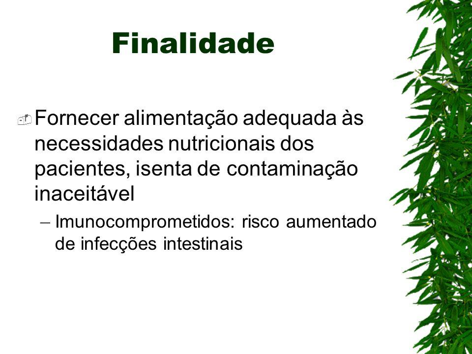 Finalidade Fornecer alimentação adequada às necessidades nutricionais dos pacientes, isenta de contaminação inaceitável.