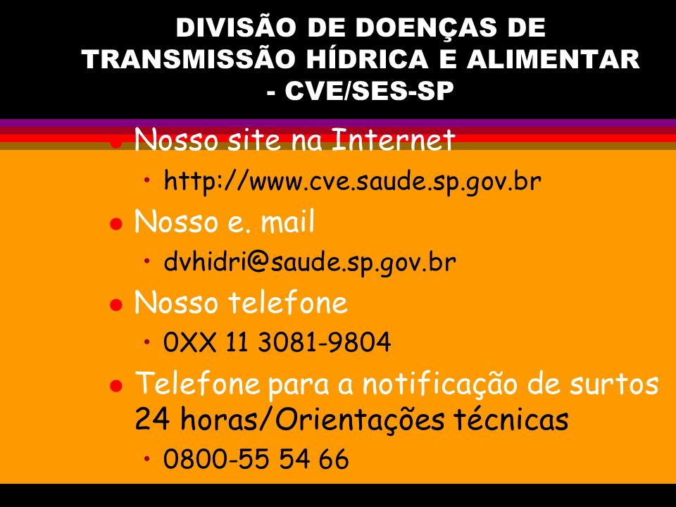 DIVISÃO DE DOENÇAS DE TRANSMISSÃO HÍDRICA E ALIMENTAR - CVE/SES-SP