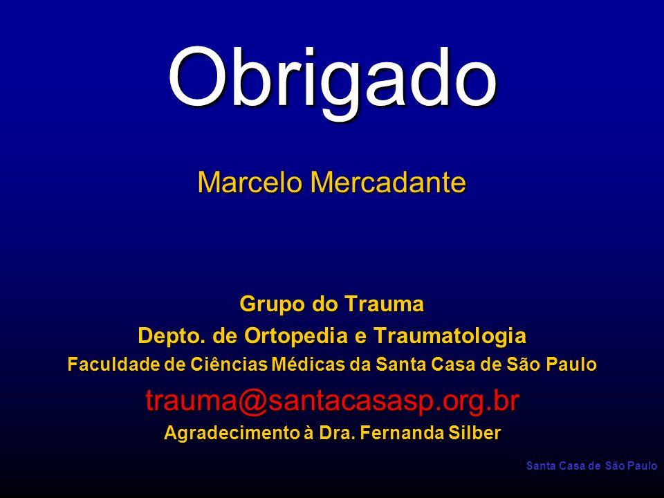 Obrigado Marcelo Mercadante trauma@santacasasp.org.br Grupo do Trauma