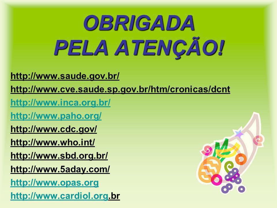 OBRIGADA PELA ATENÇÃO! http://www.saude.gov.br/
