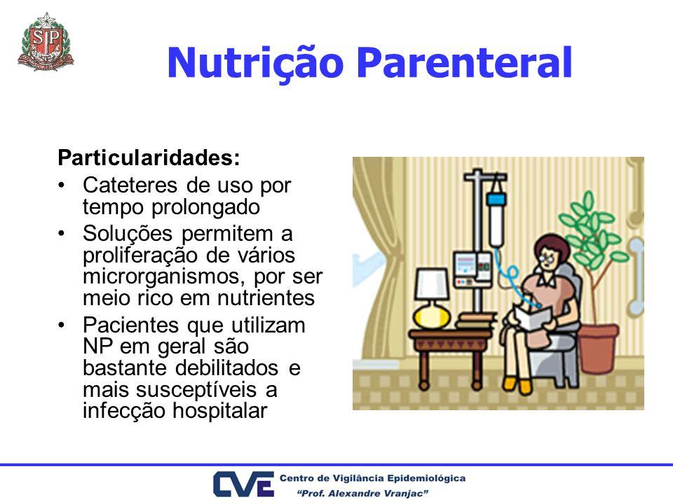 Nutrição Parenteral Particularidades: