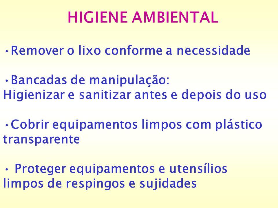 HIGIENE AMBIENTAL Remover o lixo conforme a necessidade