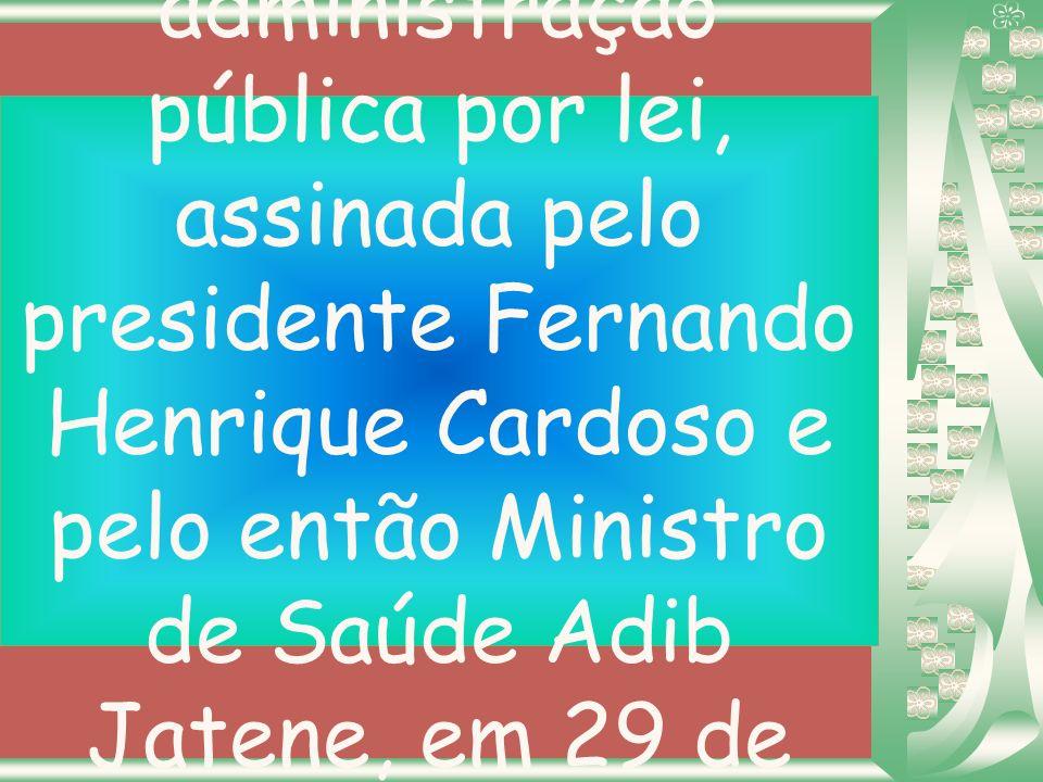 E finalmente, a nova nomenclatura, tornou-se oficial na administração pública por lei, assinada pelo presidente Fernando Henrique Cardoso e pelo então Ministro de Saúde Adib Jatene, em 29 de março de 1995 (Lei nº9.010 – D.O.