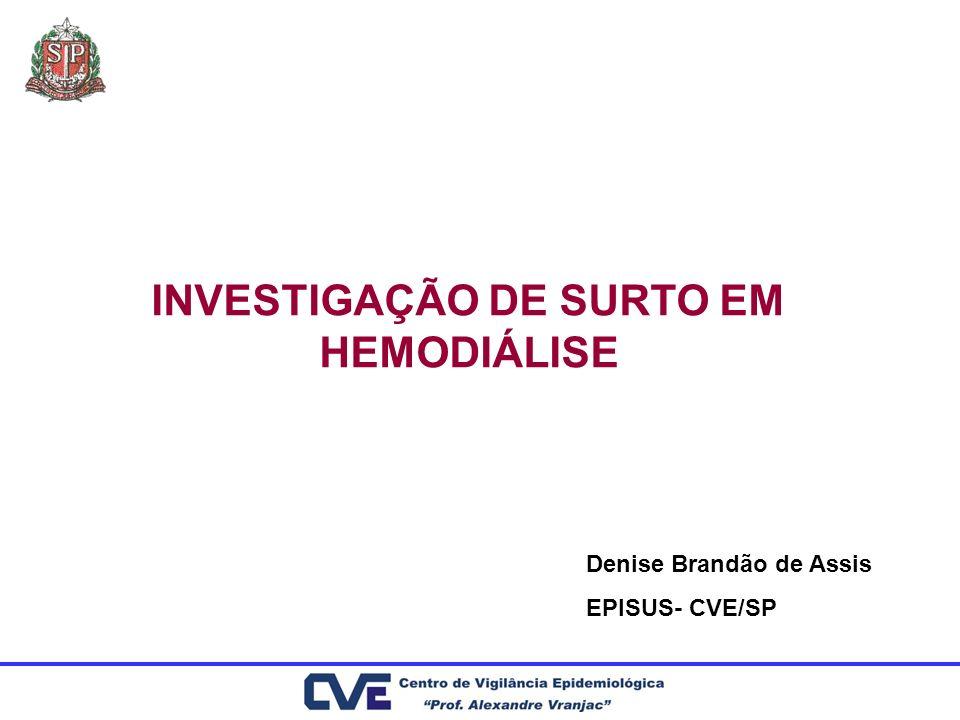 INVESTIGAÇÃO DE SURTO EM HEMODIÁLISE