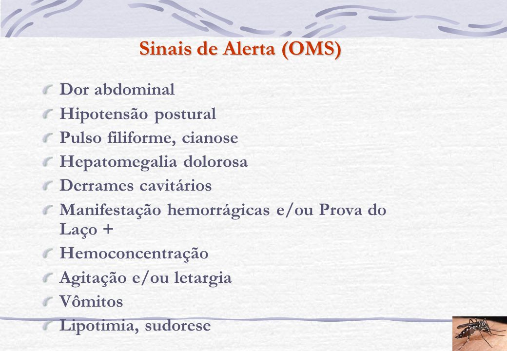 Sinais de Alerta (OMS) Dor abdominal Hipotensão postural