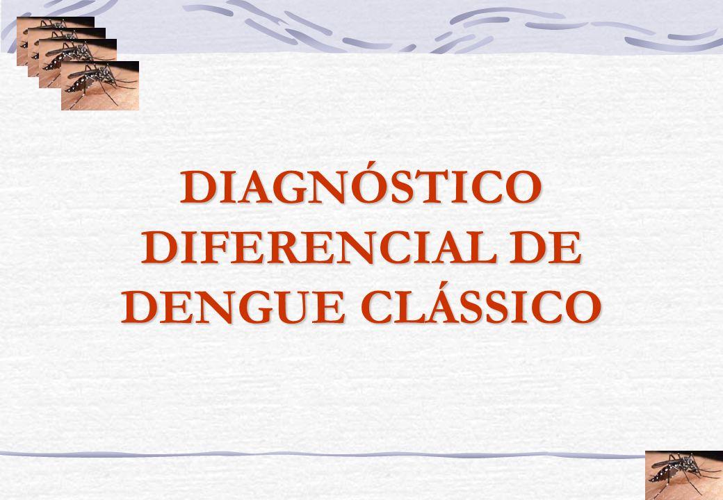 DIAGNÓSTICO DIFERENCIAL DE DENGUE CLÁSSICO