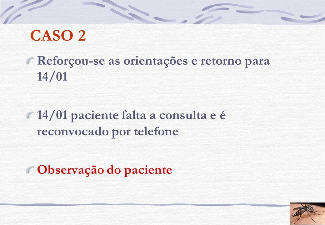 CASO 2 Reforçou-se as orientações e retorno para 14/01