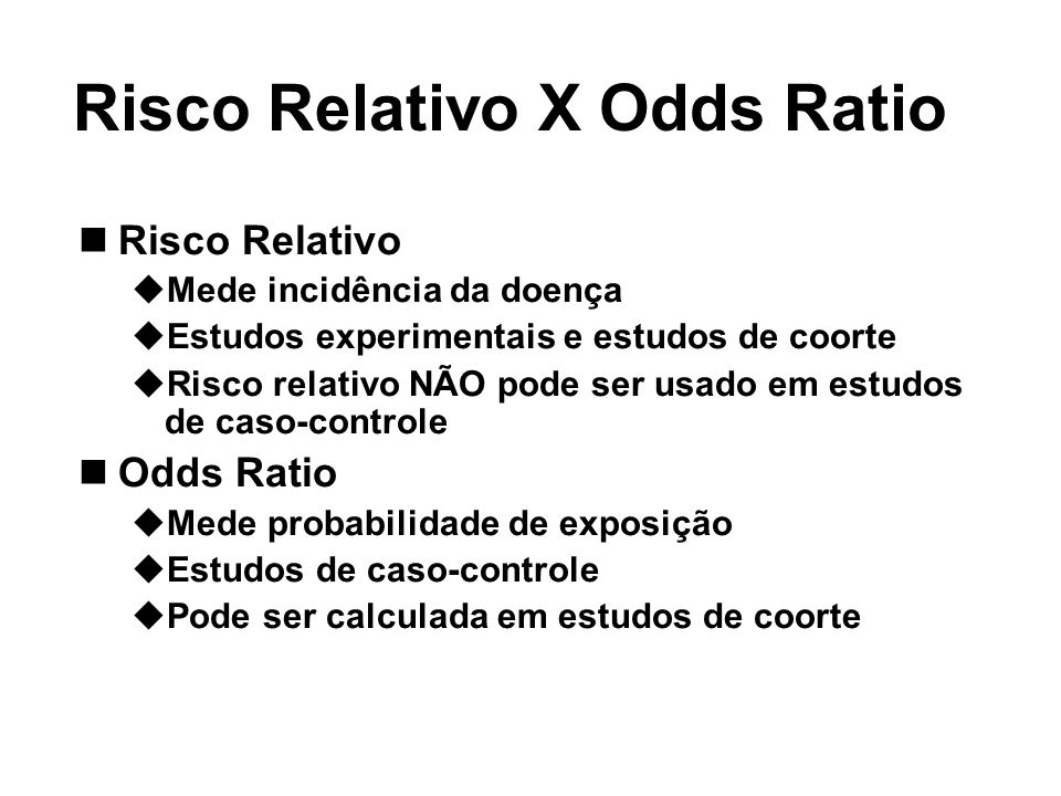 Risco Relativo X Odds Ratio
