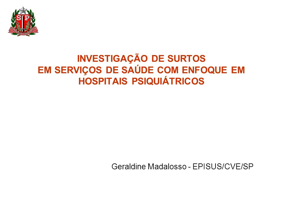 INVESTIGAÇÃO DE SURTOS EM SERVIÇOS DE SAÚDE COM ENFOQUE EM HOSPITAIS PSIQUIÁTRICOS