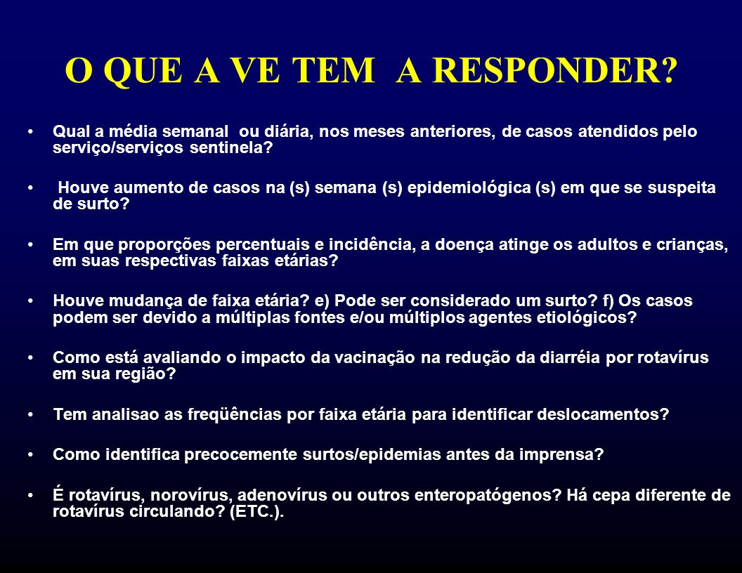 O QUE A VE TEM A RESPONDER