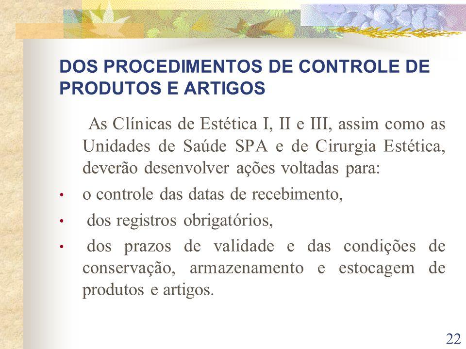 DOS PROCEDIMENTOS DE CONTROLE DE PRODUTOS E ARTIGOS