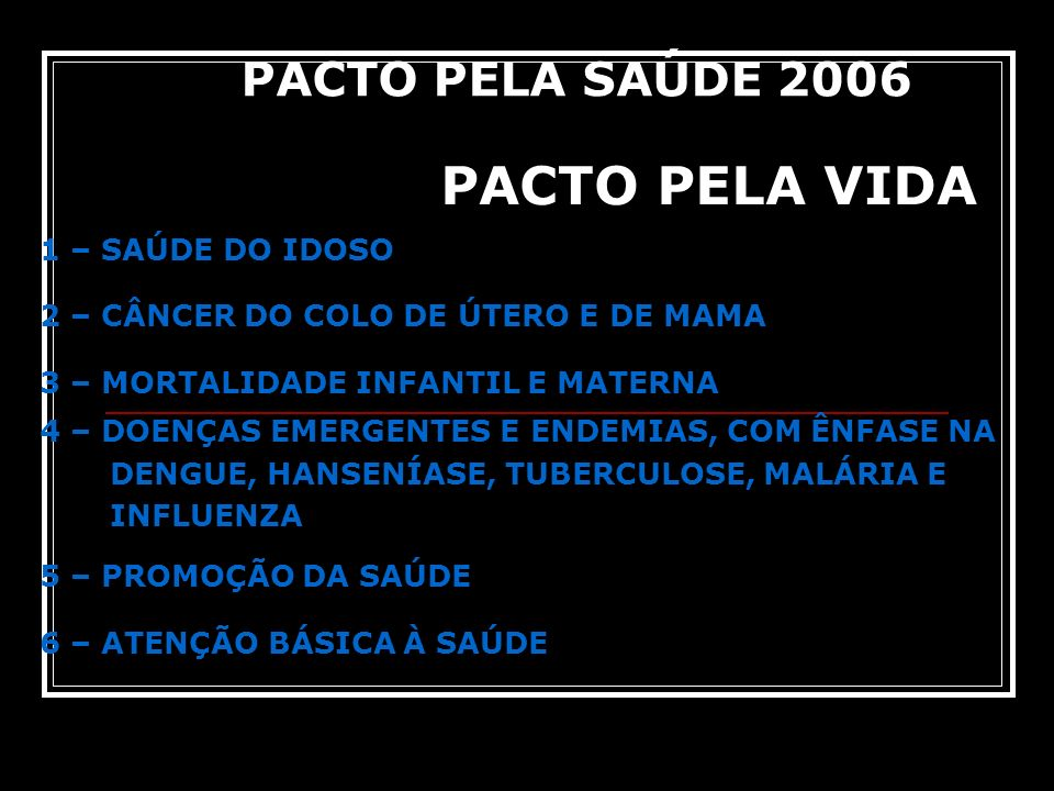 PACTO PELA VIDA PACTO PELA SAÚDE 2006 1 – SAÚDE DO IDOSO