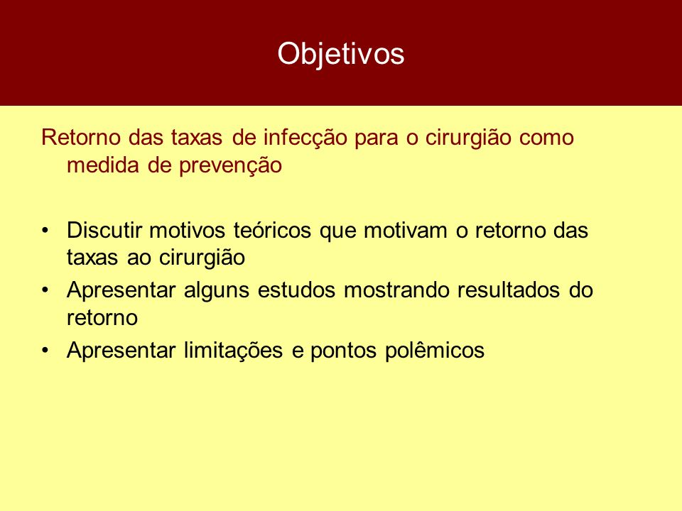 ObjetivosRetorno das taxas de infecção para o cirurgião como medida de prevenção.