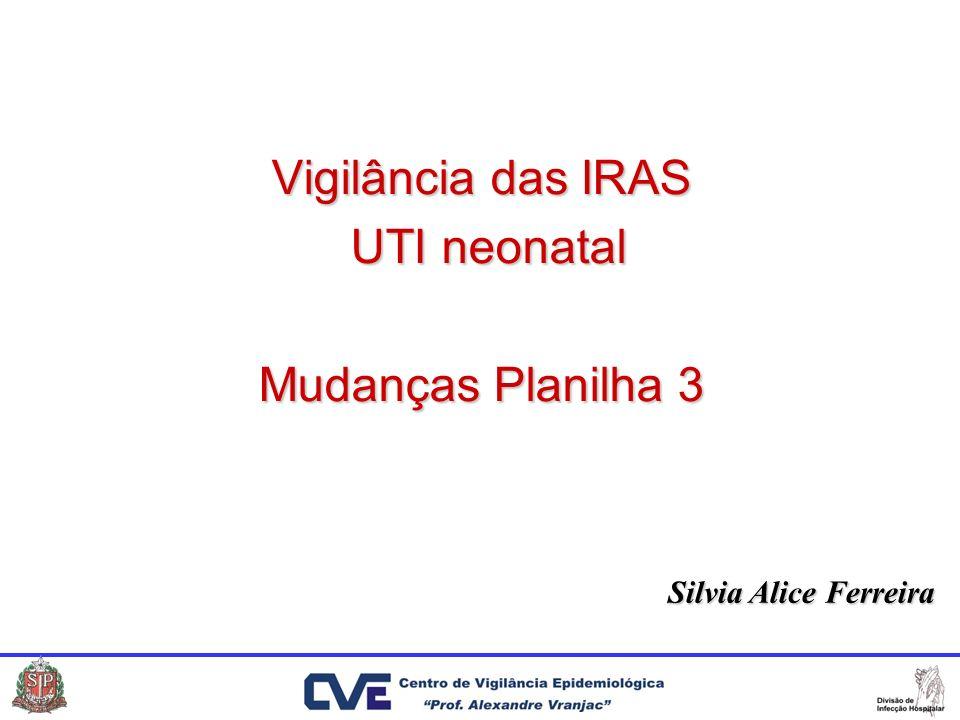 Vigilância das IRAS UTI neonatal Mudanças Planilha 3