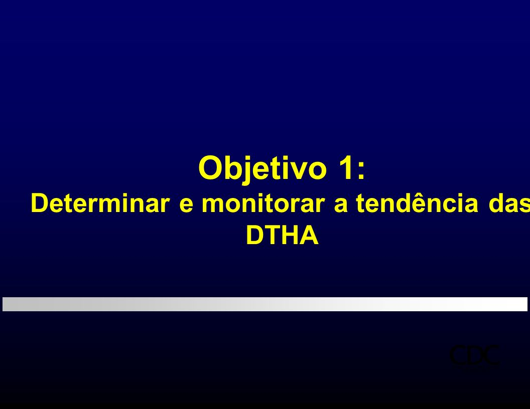 Determinar e monitorar a tendência das DTHA