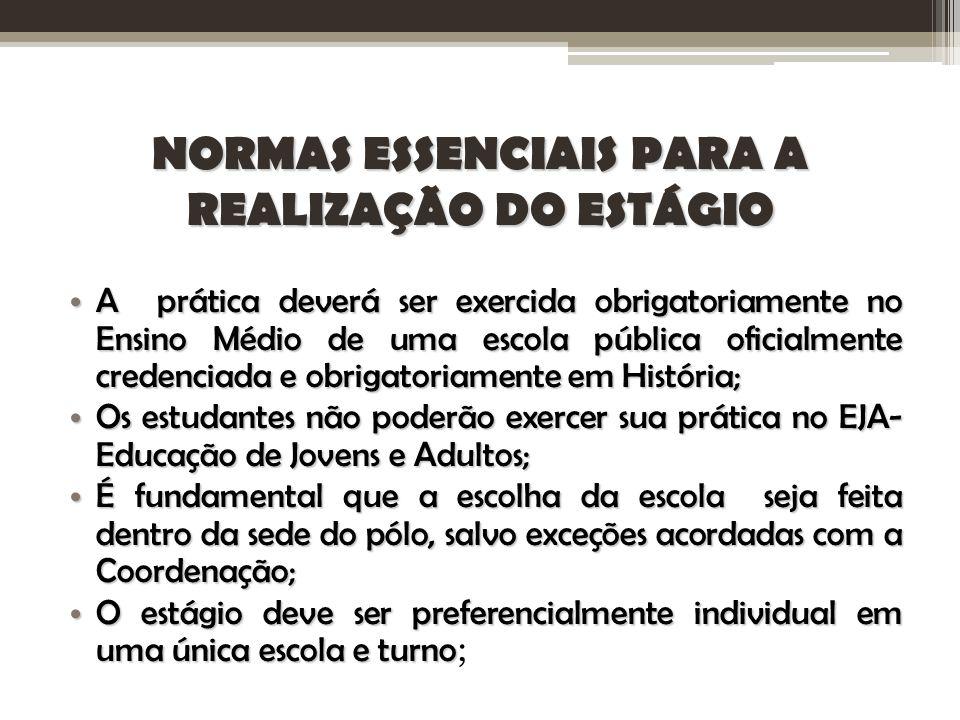 NORMAS ESSENCIAIS PARA A REALIZAÇÃO DO ESTÁGIO