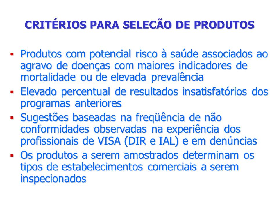 CRITÉRIOS PARA SELECÃO DE PRODUTOS