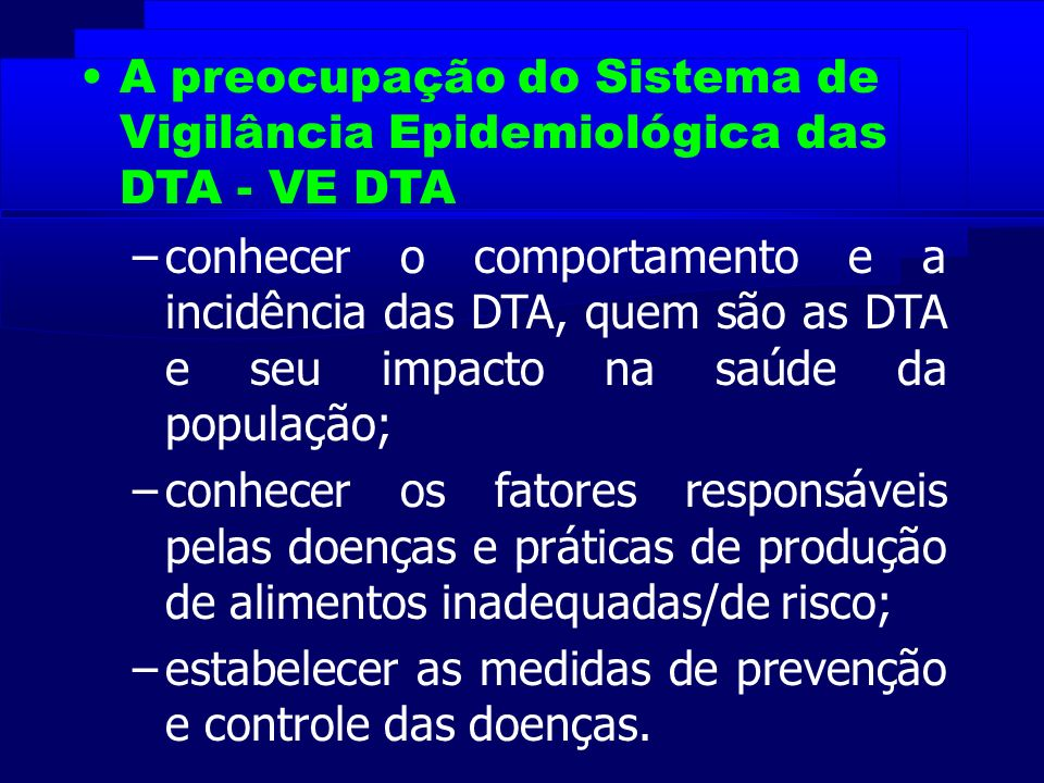 A preocupação do Sistema de Vigilância Epidemiológica das DTA - VE DTA
