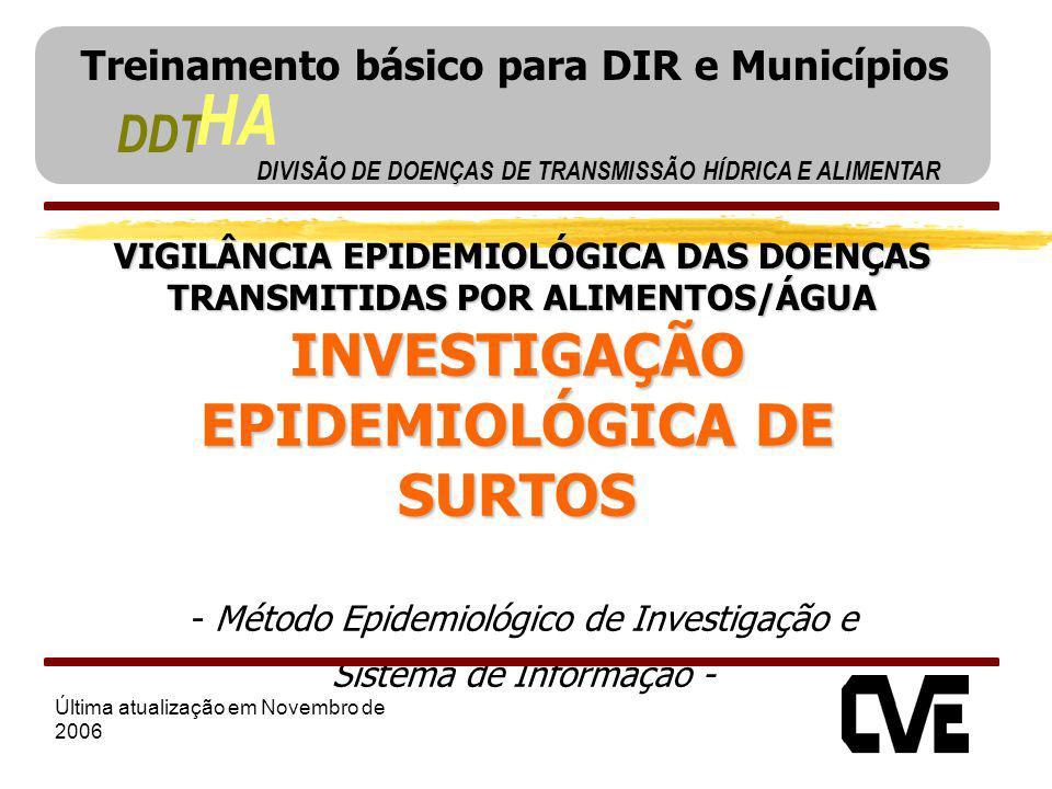 VIGILÂNCIA EPIDEMIOLÓGICA DAS DOENÇAS TRANSMITIDAS POR ALIMENTOS/ÁGUA