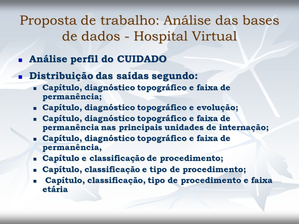 Proposta de trabalho: Análise das bases de dados - Hospital Virtual