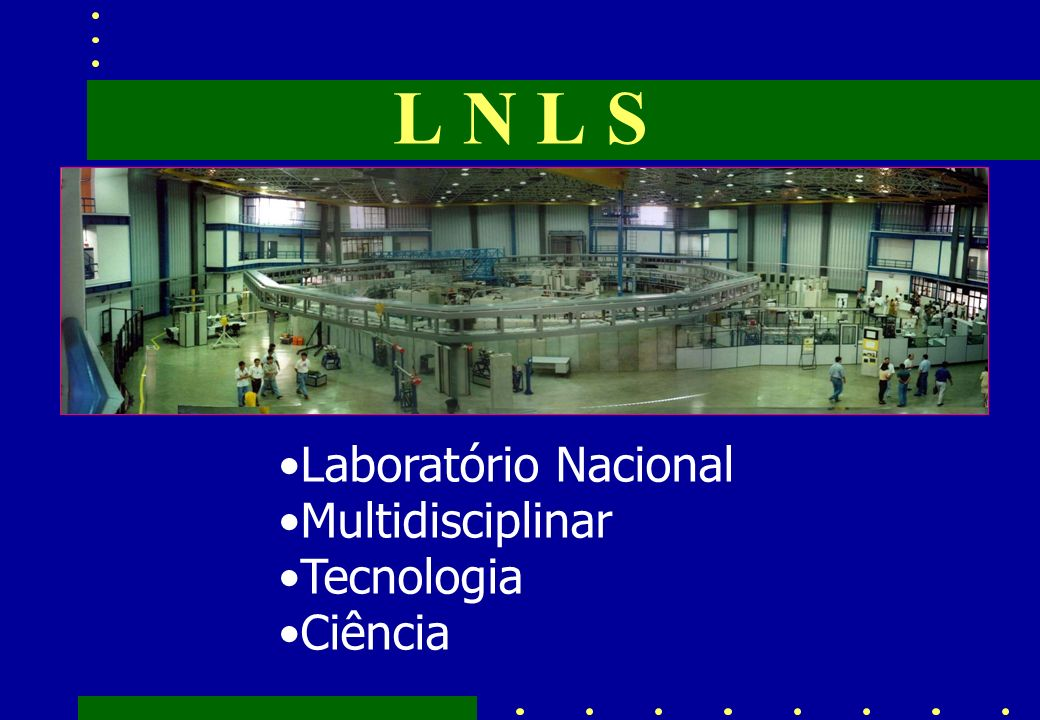L N L S Laboratório Nacional Multidisciplinar Tecnologia Ciência