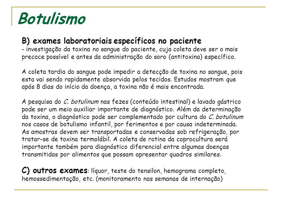 Botulismo B) exames laboratoriais específicos no paciente