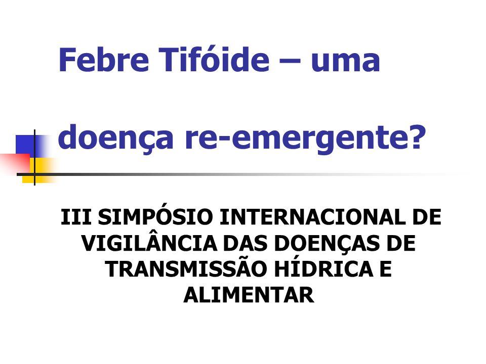 Febre Tifóide – uma doença re-emergente