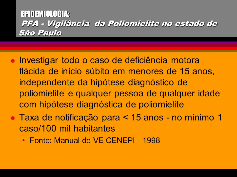 EPIDEMIOLOGIA: PFA - Vigilância da Poliomielite no estado de São Paulo