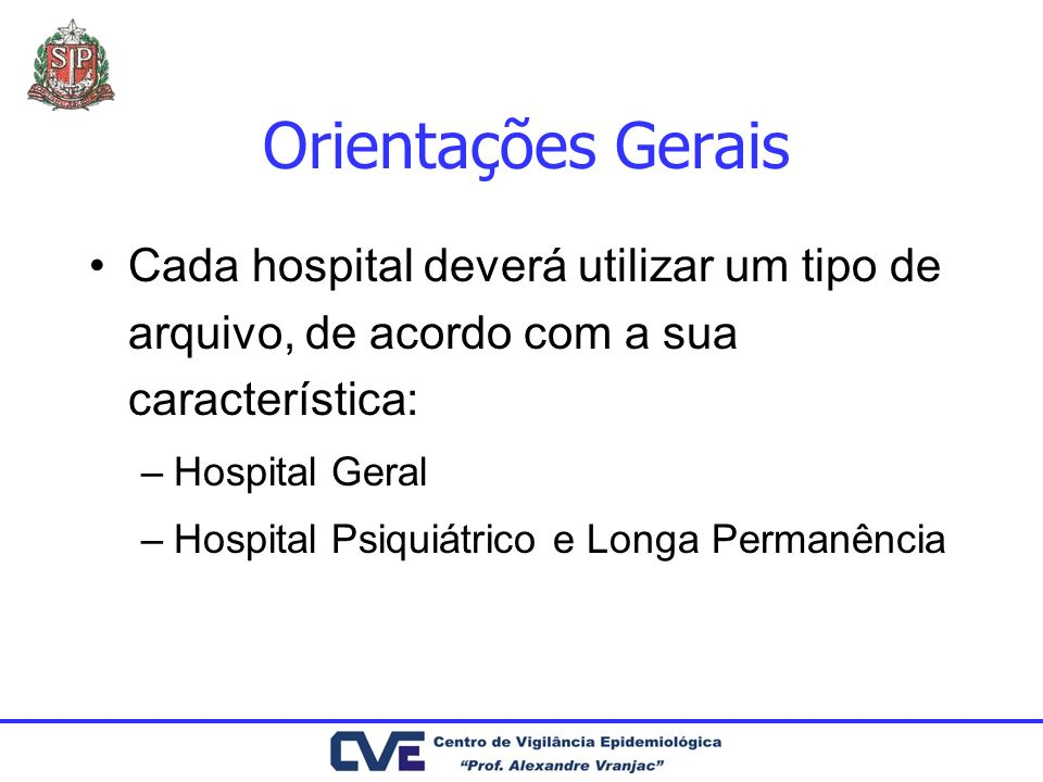Orientações GeraisCada hospital deverá utilizar um tipo de arquivo, de acordo com a sua característica: