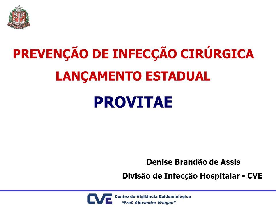 PROVITAE PREVENÇÃO DE INFECÇÃO CIRÚRGICA LANÇAMENTO ESTADUAL