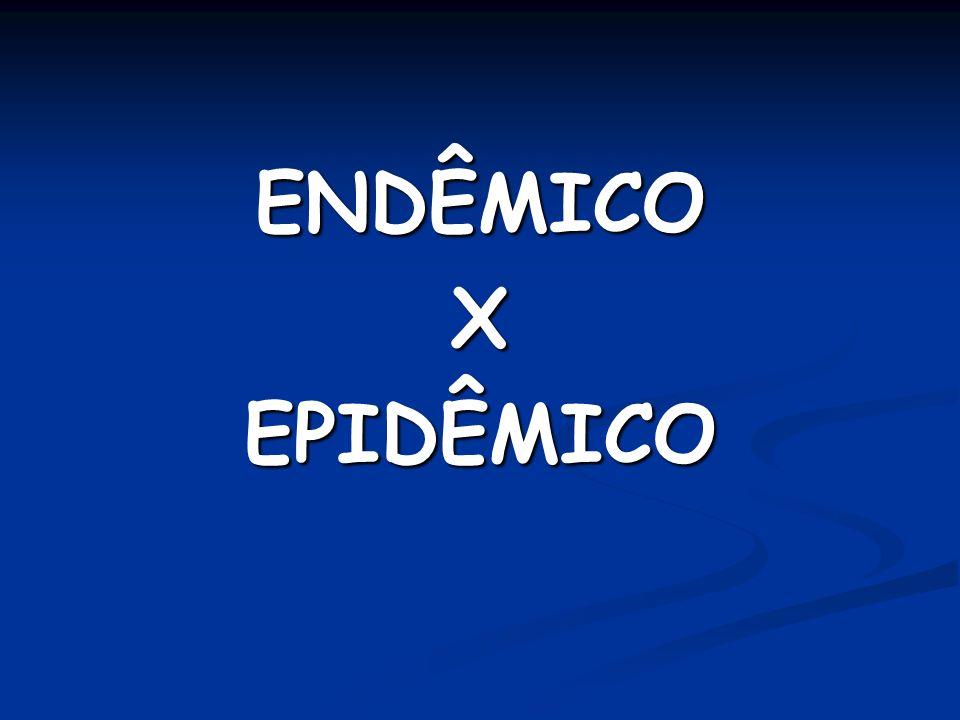 ENDÊMICO X. EPIDÊMICO.