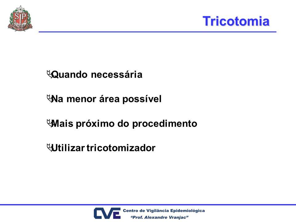 Tricotomia Quando necessária Na menor área possível