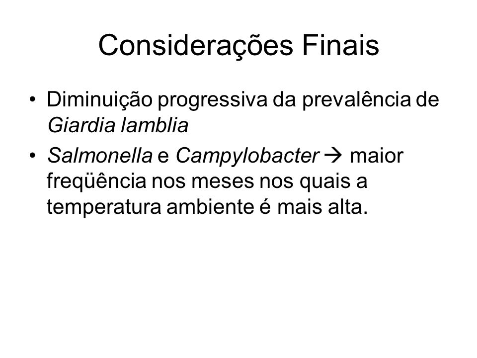 Considerações Finais Diminuição progressiva da prevalência de Giardia lamblia.